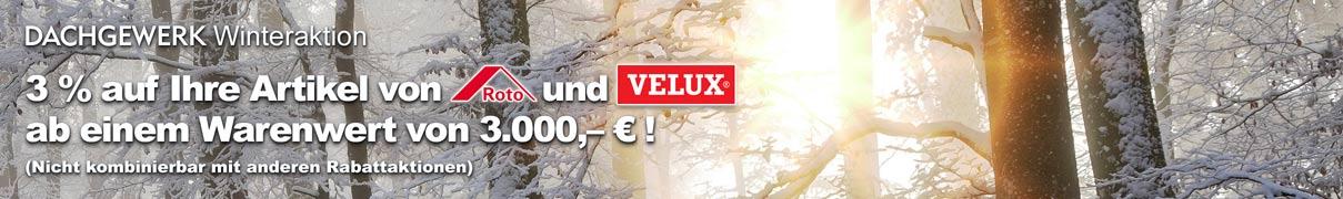 DACHGEWERK Aktion: 3 Prozent auf Ihre Artikel von Roto und VELUX ab einem Warenwert von 3.000,- Euro!